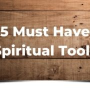 5 Must Have Spiritual Tools